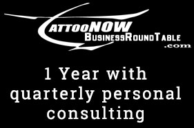 TattooNOW Business Roundtable - 1 Year with quarterly personal consulting