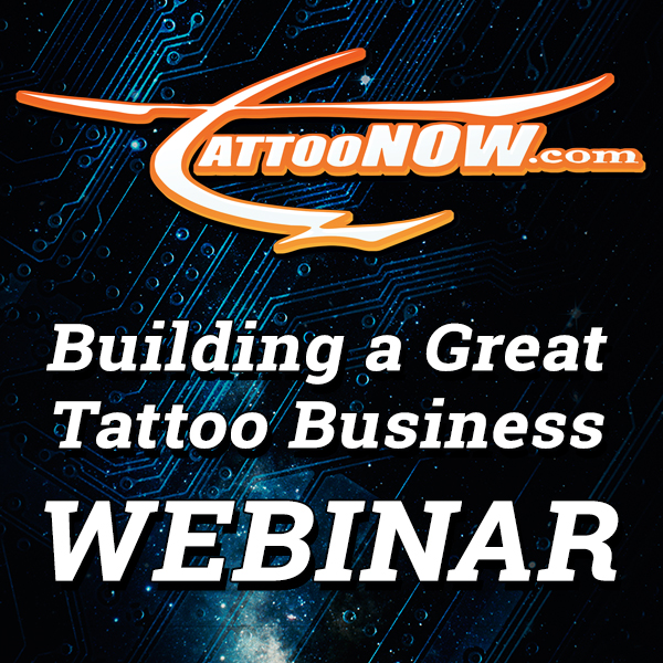 TattooNOW's Building a GREAT Tattoo Business Webinar