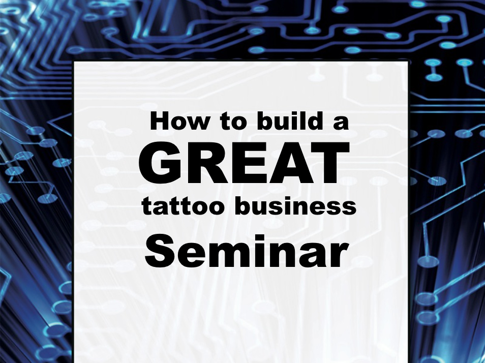 Building a GREAT Tattoo Business